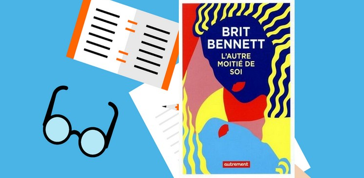 """""""L'autre moitié de soi"""", une petite pépite de la jeune auteure américaine Brit Bennett"""