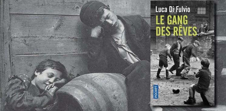 """On aime, on vous fait gagner """"Le gang des rêves"""" de Luca Di Fulvio"""