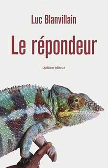 """Redoutablement drôle, finement réjouissant : """"Le Répondeur"""" de Luc Blanvillain"""