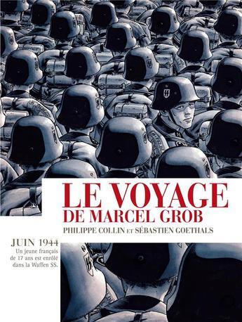 Le voyage de Marcel Grob de Philippe Collin et Sébastien Goethals, pour tous les passionnés d'histoire