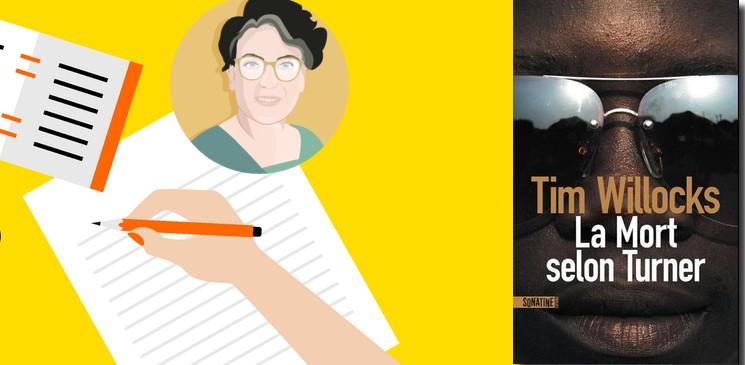 """Quand le lecteur du mois découvre """"La mort selon Turner"""", le dernier roman de Tim Willock"""