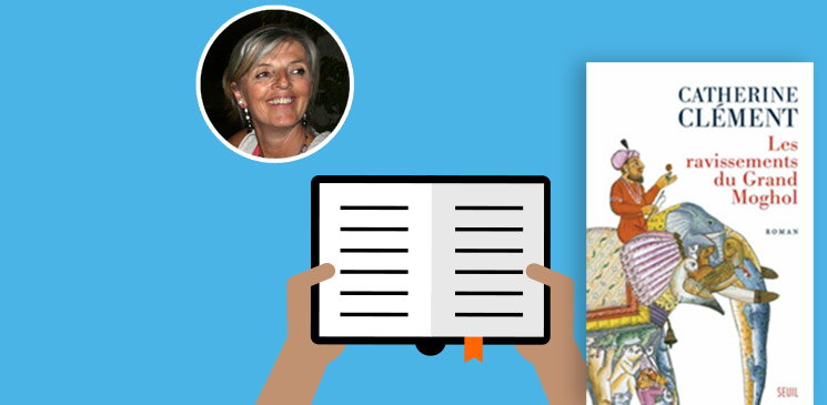"""Lectrice du mois, en avril, Emmanuelle a lu """"Les ravissements du Grand Moghol"""" de Catherine Clément"""