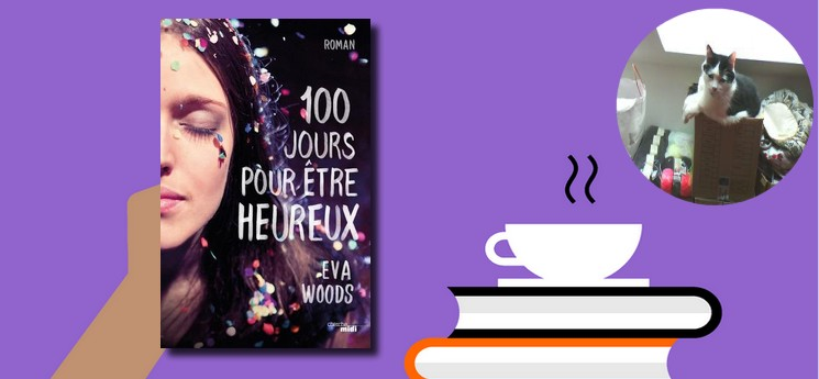 """Notre lectrice du mois a découvert en avant-première """"Cent jours pour être heureux"""" de Eva Woods"""