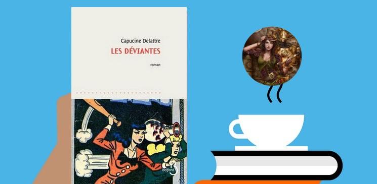 """""""Les déviantes"""", un roman tendre, vibrant, fourmillant d'émotions."""