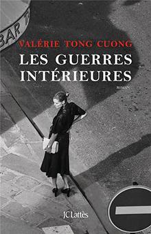 """""""Les Guerres intérieures"""" de Valérie Tong Cuong  - Rentrée littéraire"""