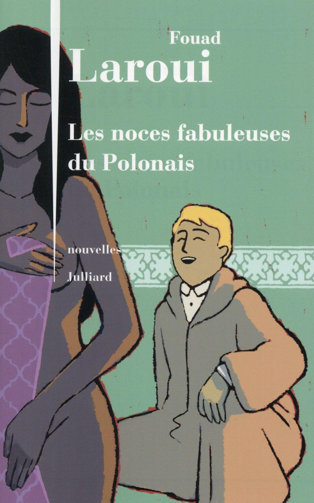 """""""Les noces fabuleuses du Polonais"""" de Fouad Laroui - la chronique #31 du Club des Explorateurs"""