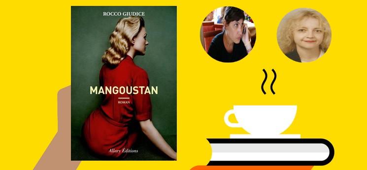 """""""Mangoustan"""" un roman léger, enlevé, rapide, souvent drôle"""