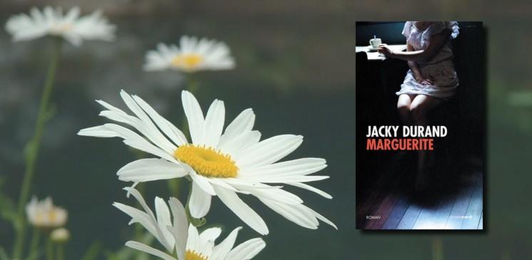 """On aime, on vous fait gagner """"Marguerite"""" de Jacky Durand"""