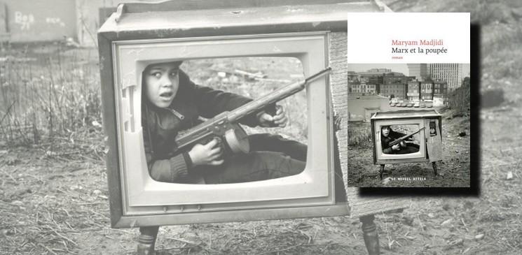 """Pépite de la rentrée littéraire 2017 """"Marx et la poupée"""" par Maryam Madjidi"""