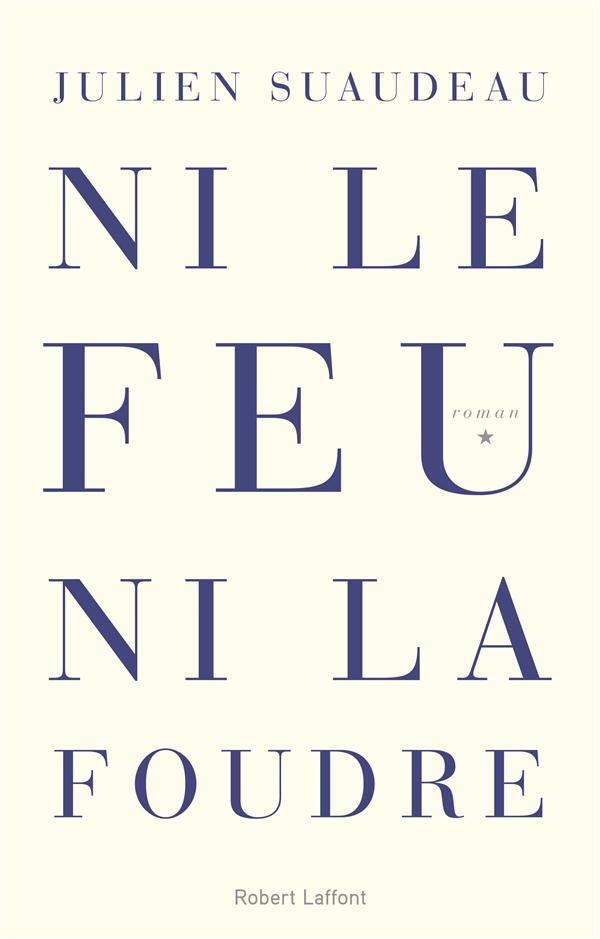 """Autour du roman de Julien Suaudeau """"Ni le feu, ni la foudre"""""""