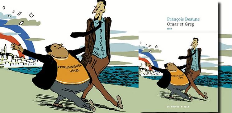 """Découvrir """"Omar et Greg"""" de Francois Beaune, l'histoire vraie de deux citoyens engagés"""