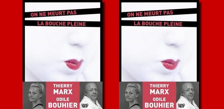 """Un polar culinaire, ça vous tente ?  Lire """"On ne meurt pas la bouche pleine"""" d'Odile Bouhier et Thierry Marx"""