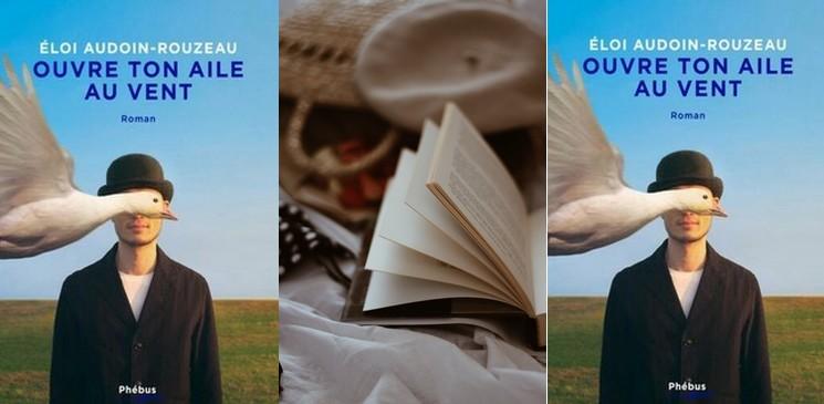 """Chronique du roman """"Ouvre ton aile au vent"""", de Eloi Audoin-Rouzeau – Palmarès de la rentrée littéraire 2021"""