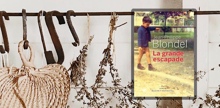 """""""La Grande Escapade"""" de Jean-Philippe Blondel, troisième du Palmarès des Explorateurs - catégorie roman français"""