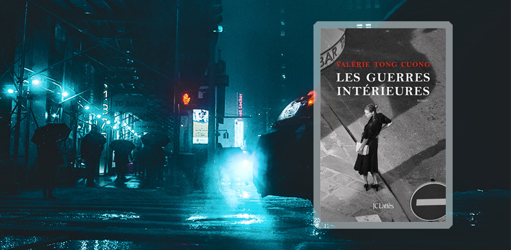 """""""Les Guerres intérieures"""" de Valérie Tong Cuong , cinquième du Palmarès des Explorateurs - catégorie roman français"""