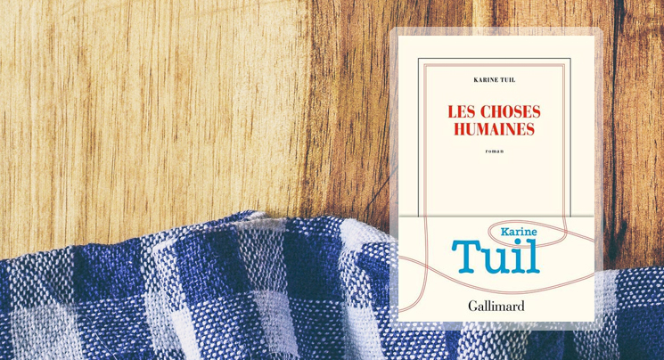 """""""Les Choses humaines"""" de Karine Tuil, premier du Palmarès de la Rentrée littéraire - Catégorie roman français"""