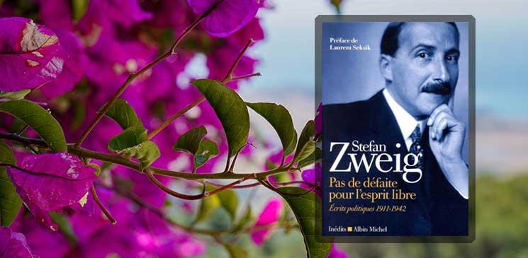"""""""Pas de défaite pour l'esprit libre"""" : l'injonction salvatrice d'un inédit de Stefan Zweig"""