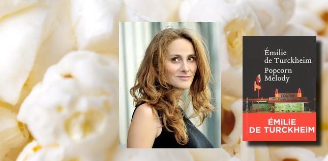 """La #Critique Pour/Contre des Explorateurs pour : """"Popcorn Melody"""" de Emilie de Turckheim"""