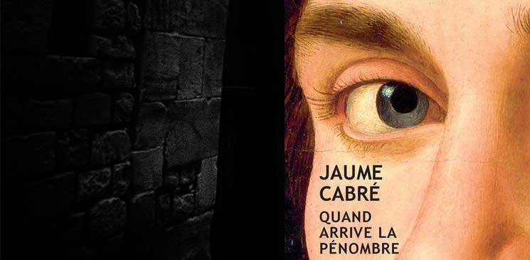 """""""Quand arrive la pénombre"""" : le grand maître catalan Jaume Cabré a encore frappé"""