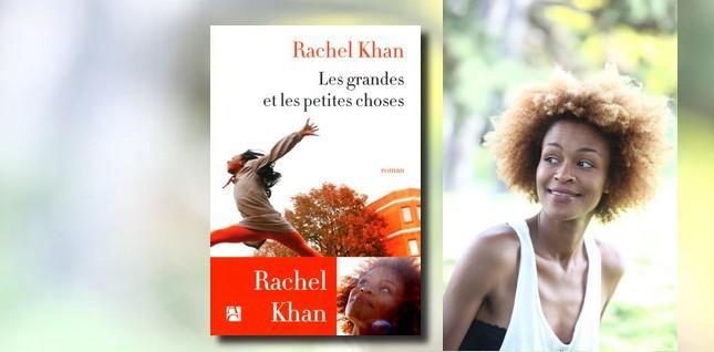 """#Interview :  Rachel Khan nous parle de son roman """"Les grandes et petites choses"""""""