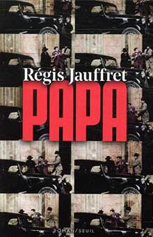 « Papa » : le dernier Régis Jauffret vise le cœur