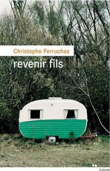 """Chronique du roman de """"Revenir fils"""", de Christophe Perruchas – Palmarès de la rentrée littéraire 2021"""