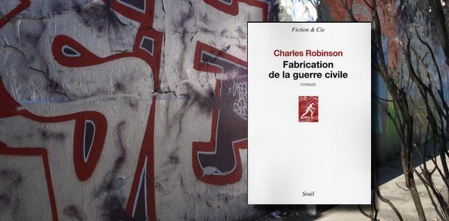 """[Chronique] """"Fabrication de la guerre civile"""" de Charles Robinson"""