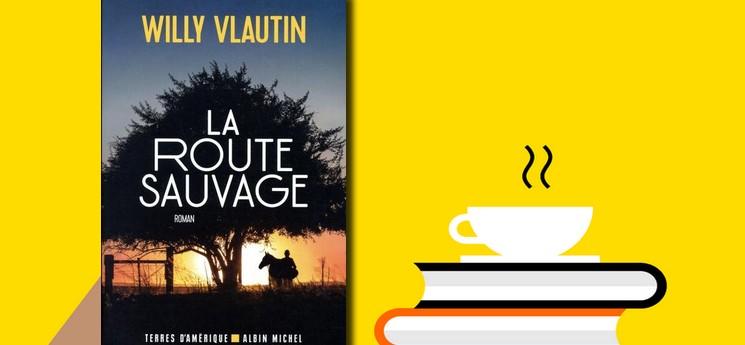 """Envie d'emprunter """"La route sauvage"""" de Willy Vlautin comme nos deux lectrices ?"""