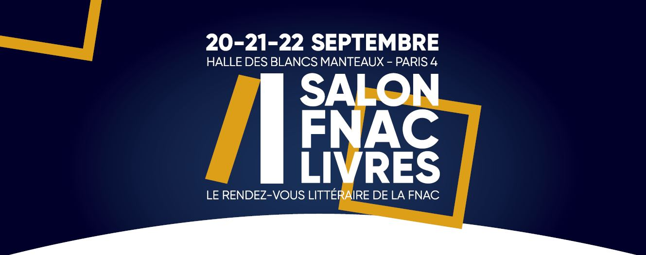 Salon FNAC Livres 2019 : le programme est connu, le nom des 4 finalistes aussi !