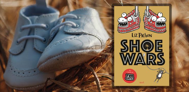 On aime, on vous fait gagner « Shoe Wars », de Liz Pichon