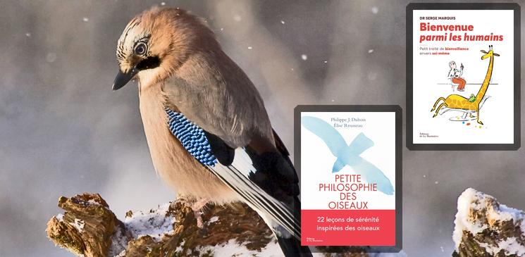 """On aime, on vous fait gagner """"Bienvenue parmi les humains"""" et """"Petite philosophie des oiseaux"""""""