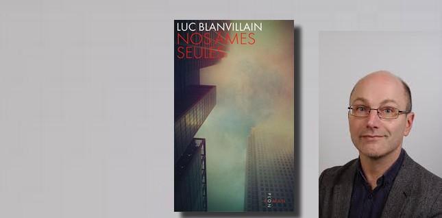 """L'interview de Luc Blanvillain, auteur de """"Nos âmes seules"""""""