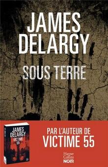 """""""Sous terre"""", un excellent polar dans un environnement dépaysant, signé James Delargy"""