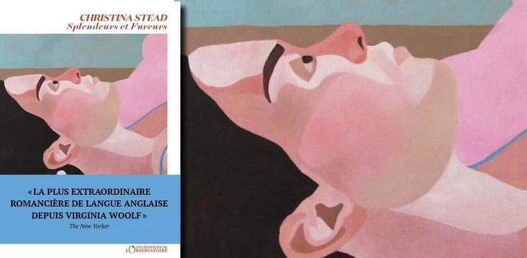"""""""Splendeurs et fureurs"""" de Christina Stead, le livre indescriptible de la rentrée"""