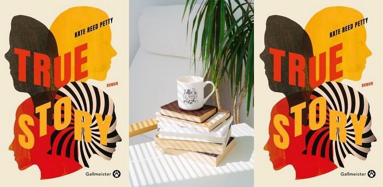 """Chronique du roman """"True story"""", de Kate Reed Petty – Palmarès de la rentrée littéraire 2021"""