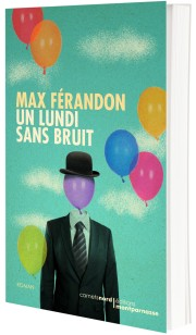 """Un lundi sans bruit"" de Max Férandon - la chronique #22 du Club des Explorateurs"