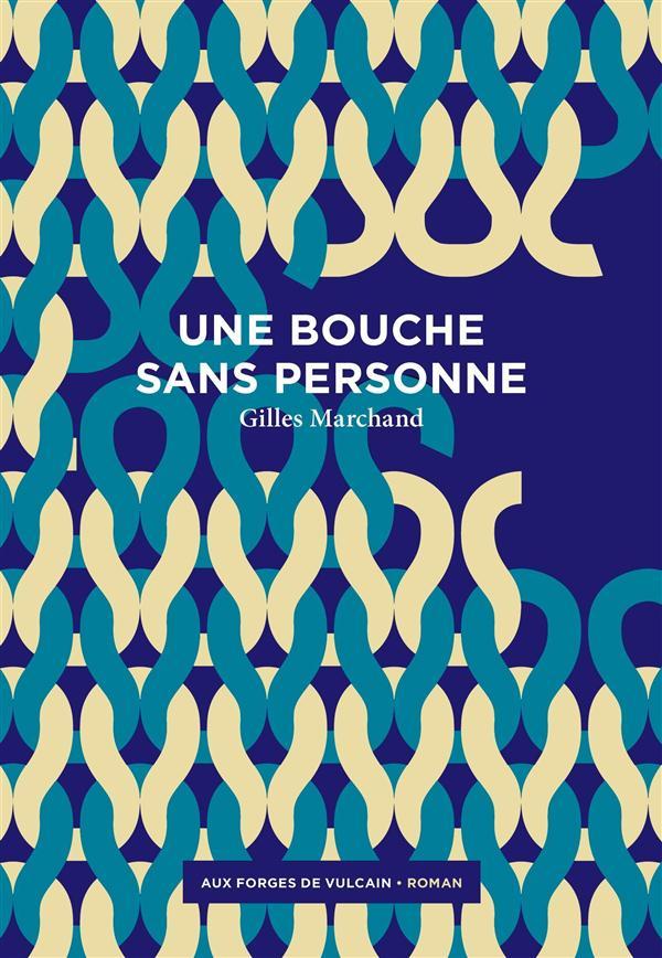 """La critique des lecteurs pour """"Une bouche sans personne"""" Gilles Marchand"""
