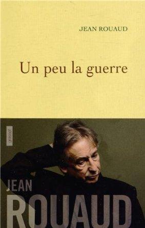 Un peu la guerre de Jean Rouaud