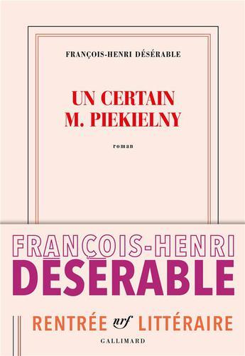 """Lire """"Un certain M. Piekielny"""" pour découvrir l'écriture singulière de François-Henri Désérable"""