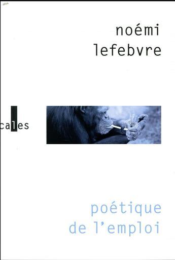 """On aime, on vous fait gagner """"Poétique de l'emploi"""" de Noemi Lefebvre"""