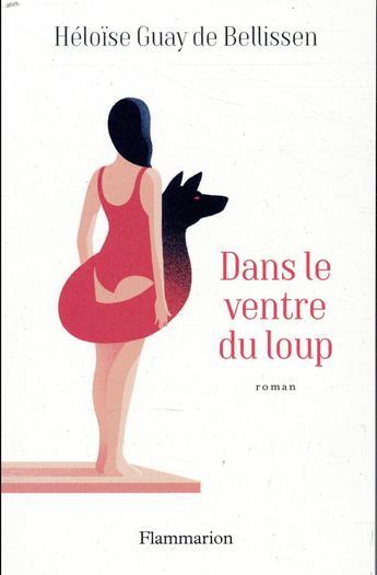 """Pourquoi on va lire le dernier roman d'Héloïse Guay de Bellissen """"Dans le ventre du loup"""""""