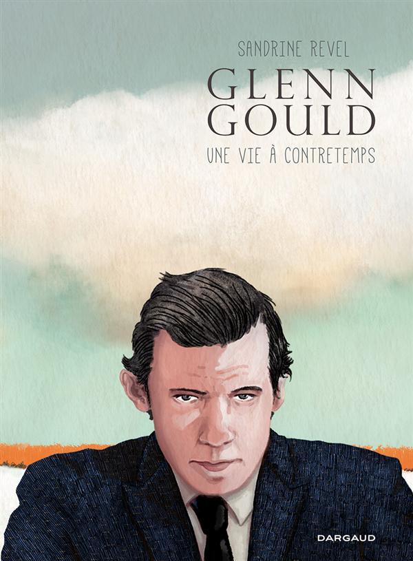 """[Chronique] #55 Club des Explorateurs : """"Glenn Gould, une vie à contre temps"""" Sandrine Revel"""