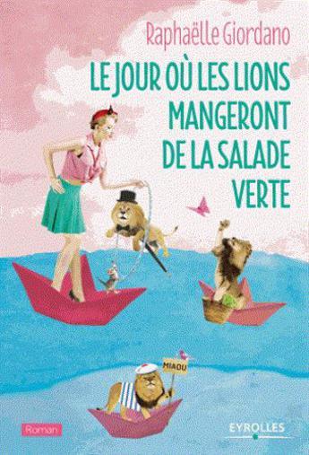 """Delphine et Agnès ont lu """"Le jour où les lions mangeront de la salade verte"""" de Raphaëlle Giordano"""