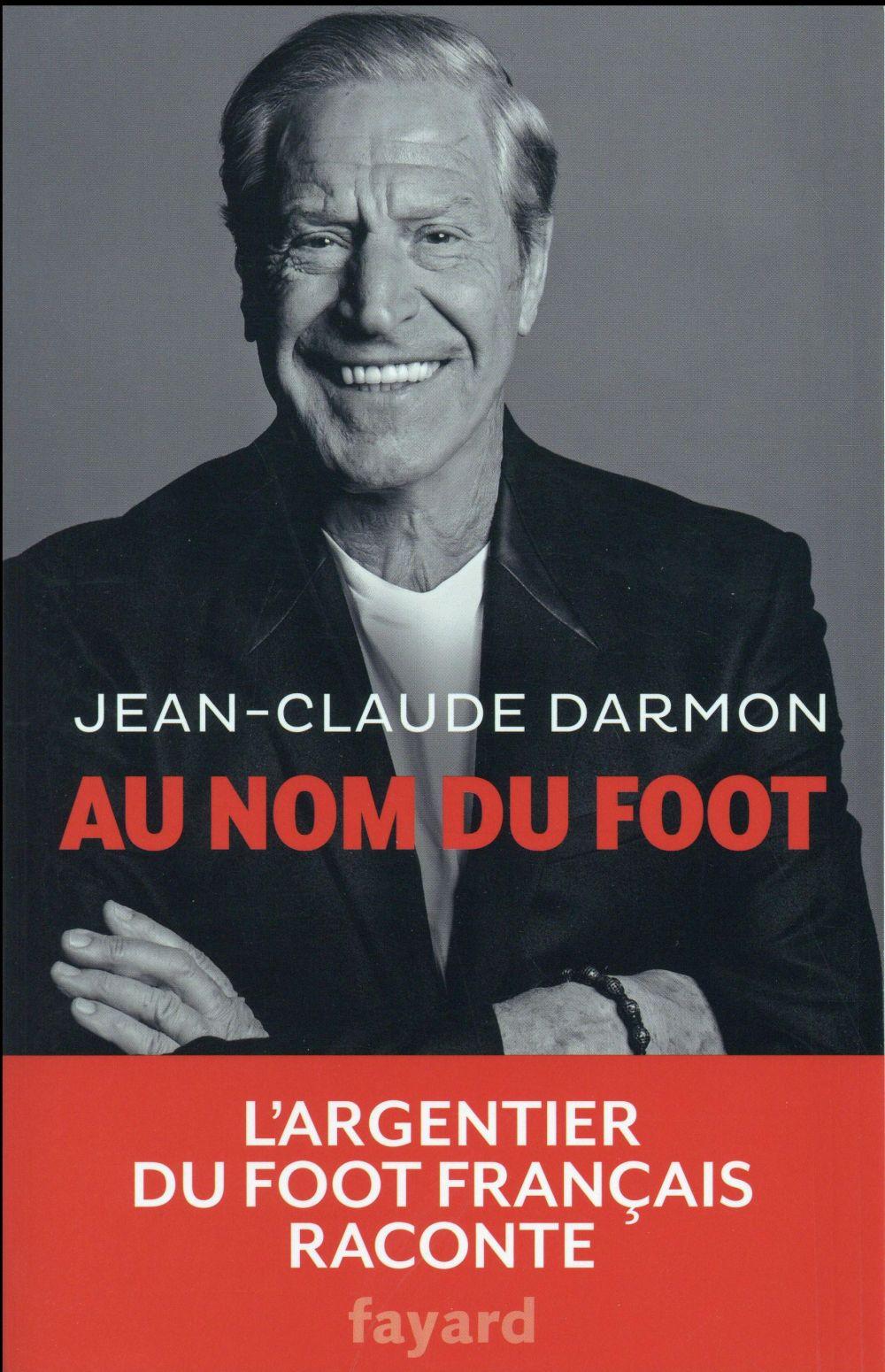 Jean-Claude Darmon, le Monsieur argent du foot