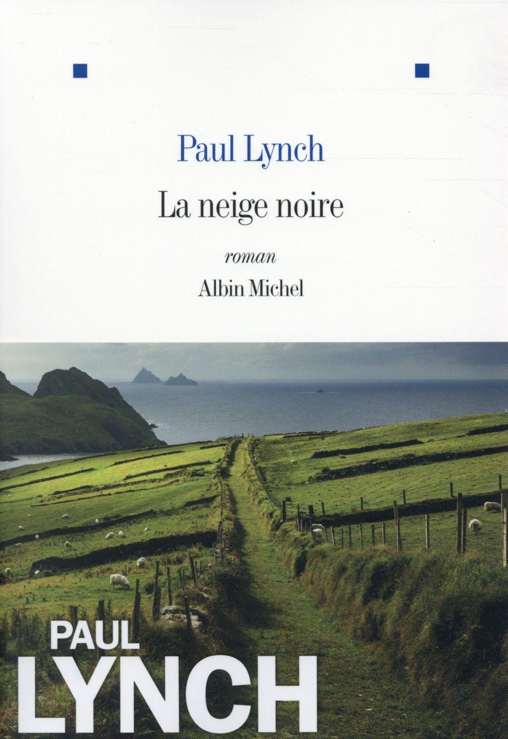 """La #Critique Pour/Contre des Explorateurs : """"La neige noire"""" de Paul Lynch"""