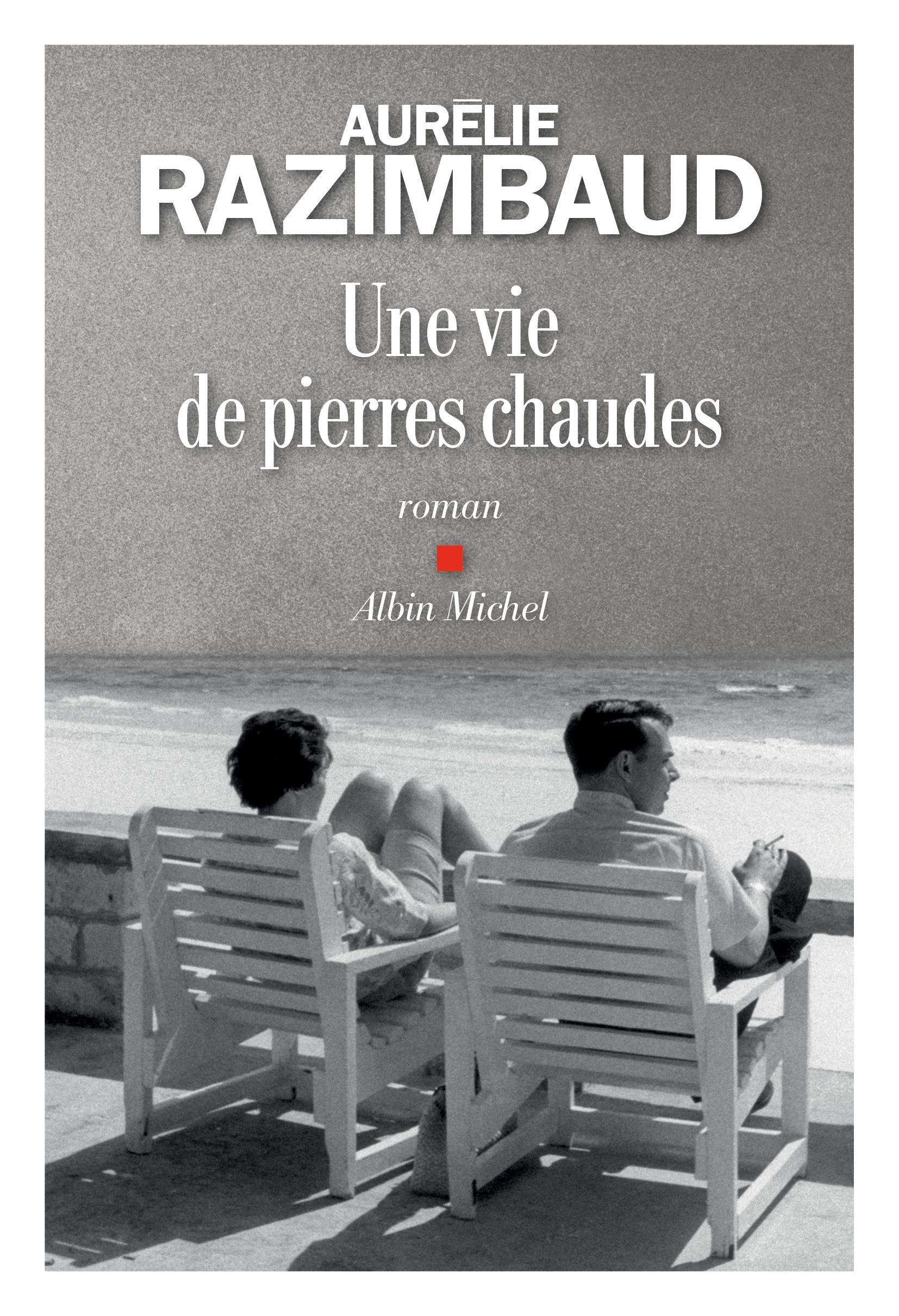 """Embarquer pour Alger avec """"Une vie de pierres chaudes"""" d'Aurélie Razimbaud"""