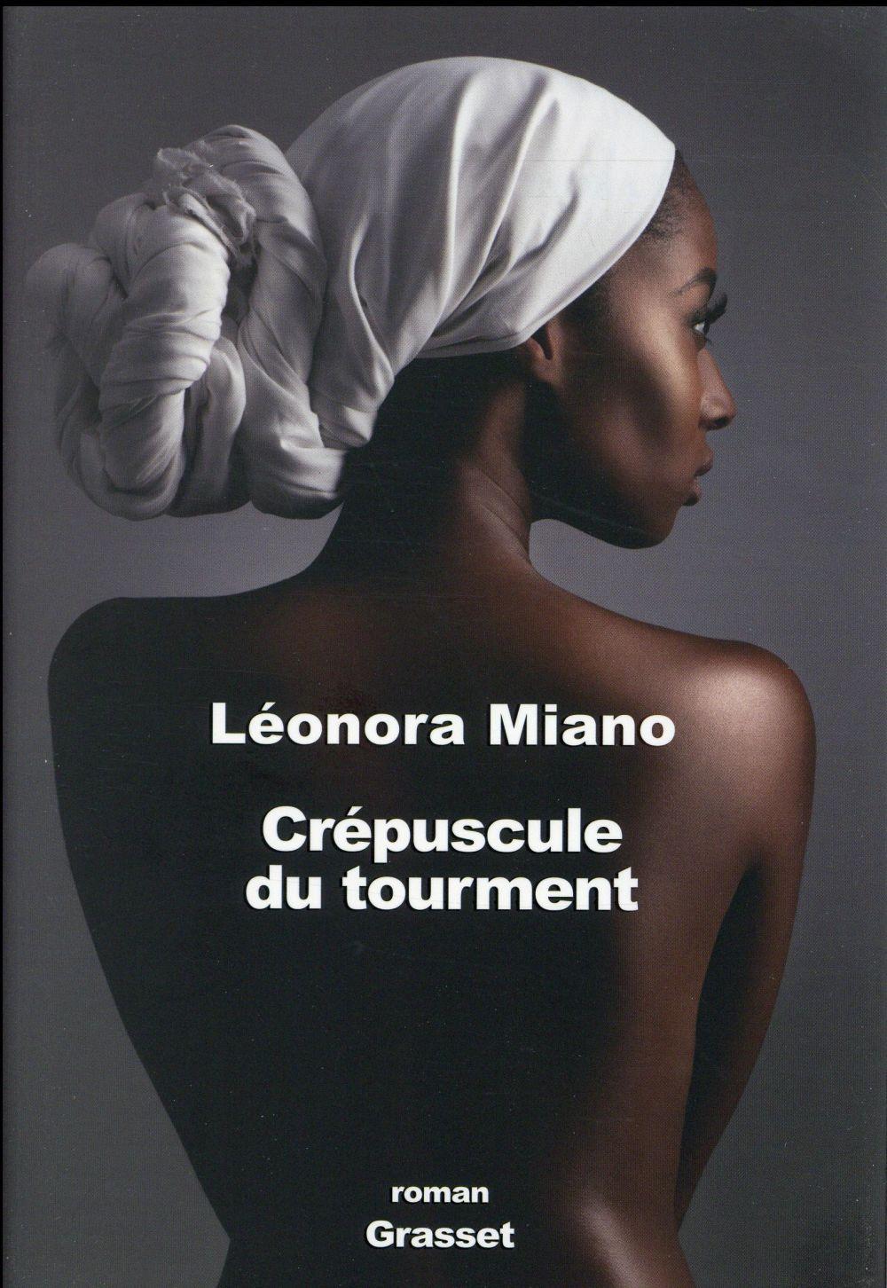 """La critique des lecteurs pour """"Crépuscule du tourment"""" de Léonora Miano"""