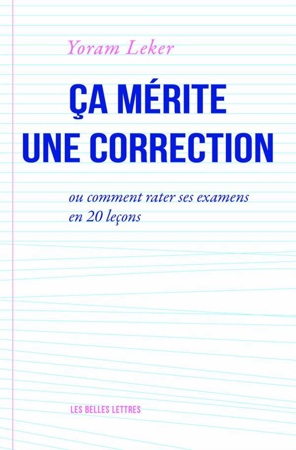 """[Défi d'écriture] """"Ça mérite une correction, ou comment rater ses examens en 20 leçons"""""""