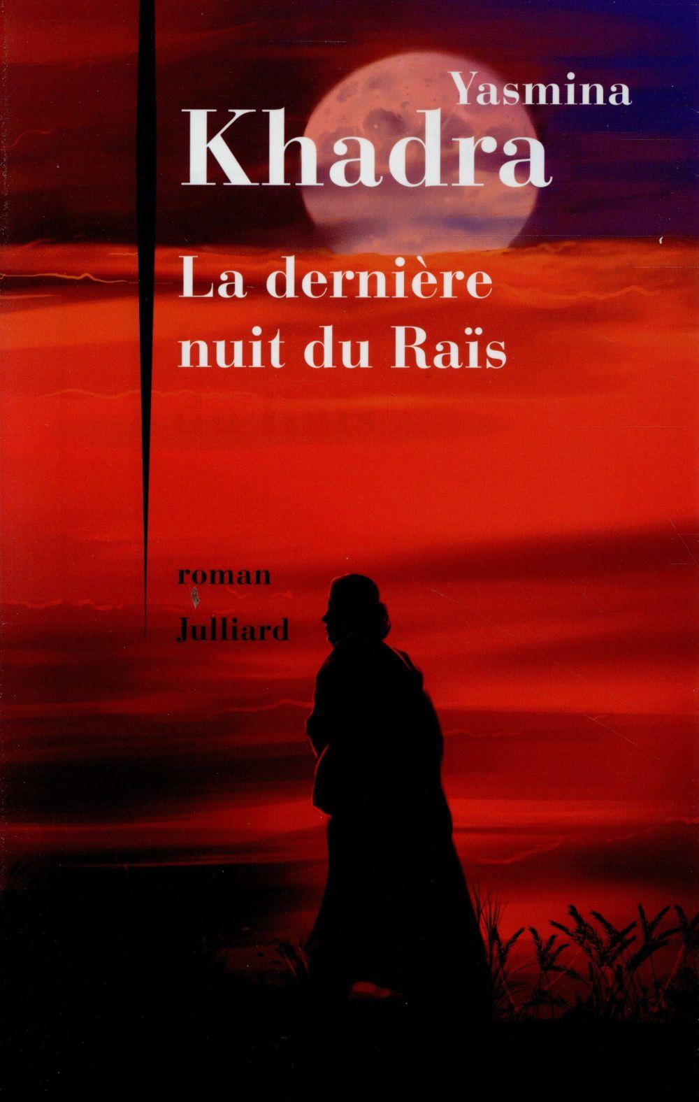"""La #Critique Pour/Contre des Explorateurs :  """"La dernière nuit du Raïs"""" de Yasmina Khadra"""