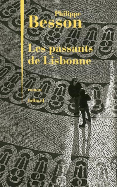 #Interview de  Philippe Besson, Les passants de Lisbonne